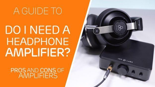 Do You Need A Headphone Amplifier?