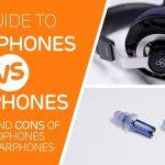 Headphones Vs Earphones Guide & Video