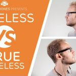 Video Review: The Difference Between Wireless and True Wireless